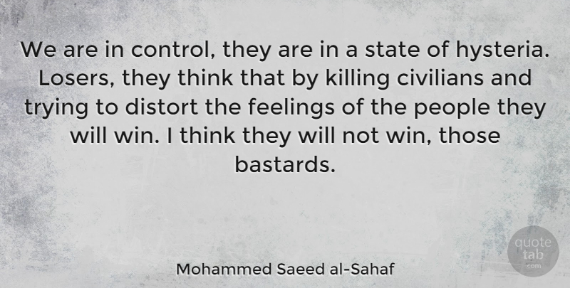 Mohammed Saeed al-Sahaf Quote About Civilians, Distort, People, State, Trying: We Are In Control They...