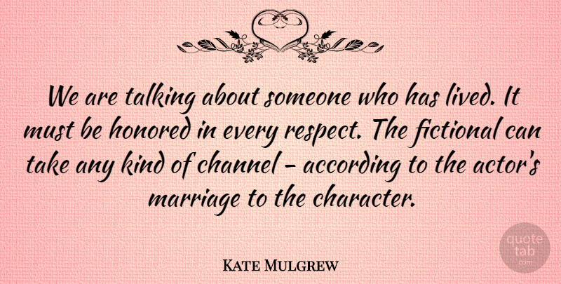 Kate Mulgrew We Are Talking About Someone Who Has Lived It Must Be
