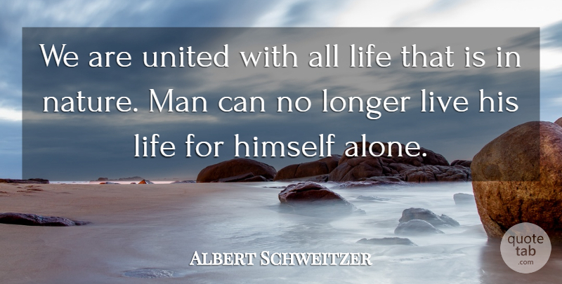 Albert Schweitzer Quote About Men, United: We Are United With All...