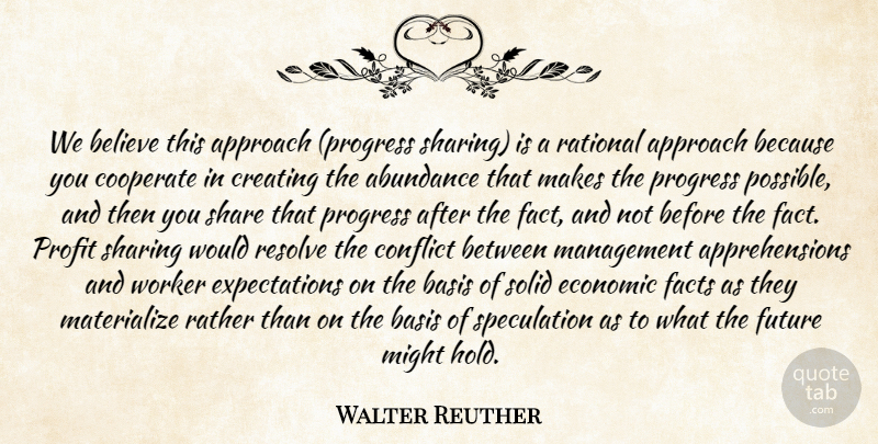 Walter Reuther Quote About Believe, Creating, Expectations: We Believe This Approach Progress...