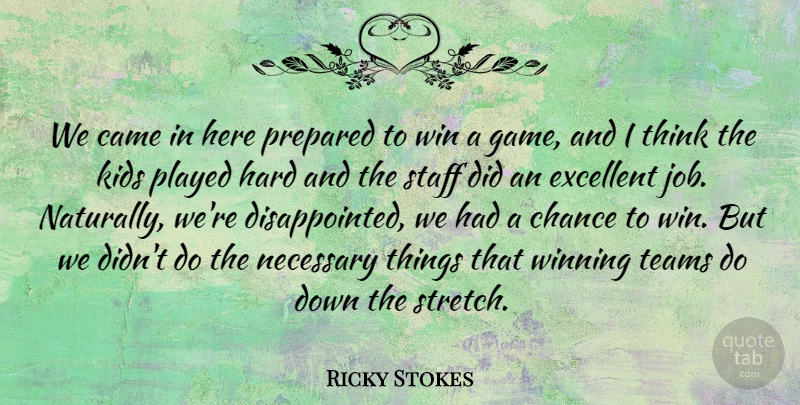 Ricky Stokes We Came In Here Prepared To Win A Game And I Think