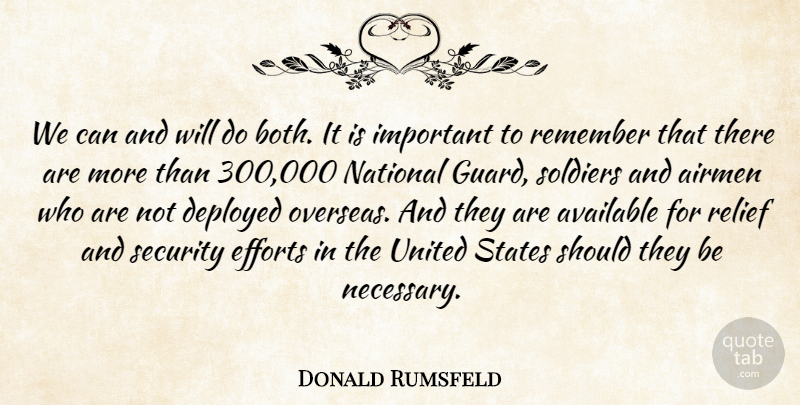 Donald Rumsfeld Quote About Airmen, Available, Deployed, Efforts, National: We Can And Will Do...