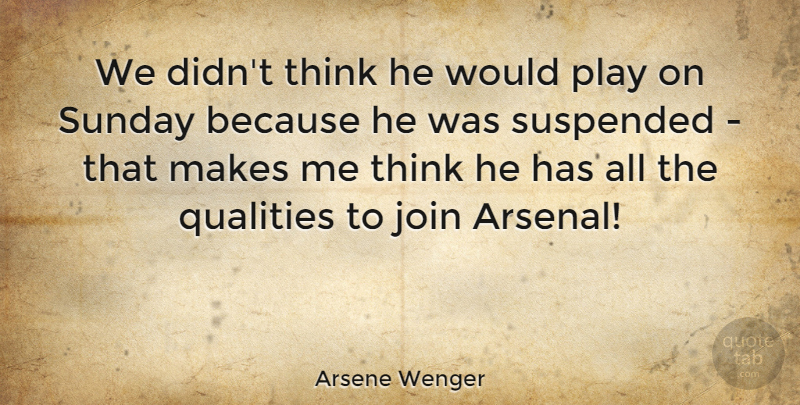 Arsene Wenger Quote About Join: We Didnt Think He Would...