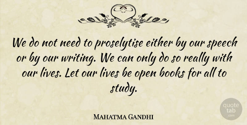 Mahatma Gandhi Quote About Book, Writing, Needs: We Do Not Need To...