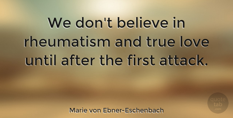 Marie Von Ebner Eschenbach We Dont Believe In Rheumatism And True