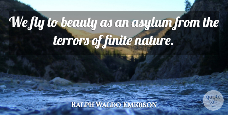Ralph Waldo Emerson Quote About Nature, Asylums, Terror: We Fly To Beauty As...