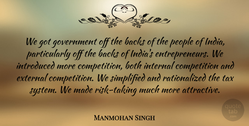 Manmohan Singh Quote About Government, People, Entrepreneur: We Got Government Off The...