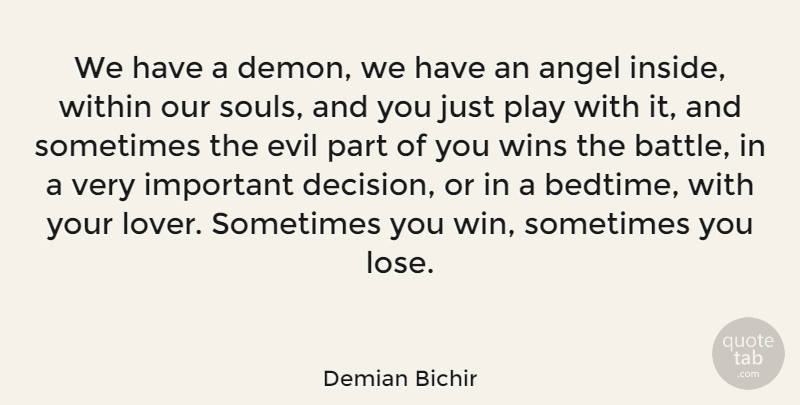 Demian Bichir Quote About Angel, Winning, Play: We Have A Demon We...