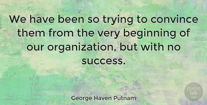 George Haven Putnam Quote About American Soldier, Trying: We Have Been So Trying...