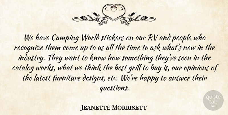 Jeanette Morrisett Quote About Answer, Ask, Best, Buy, Camping: We Have Camping World Stickers...