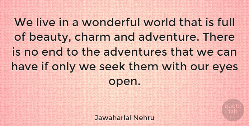 Jawaharlal Nehru Quote About Inspirational, Life, Beauty: We Live In A Wonderful...