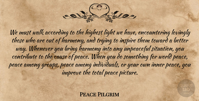 Peace Pilgrim Quote About Light, Inspire, Inner Peace: We Must Walk According To...