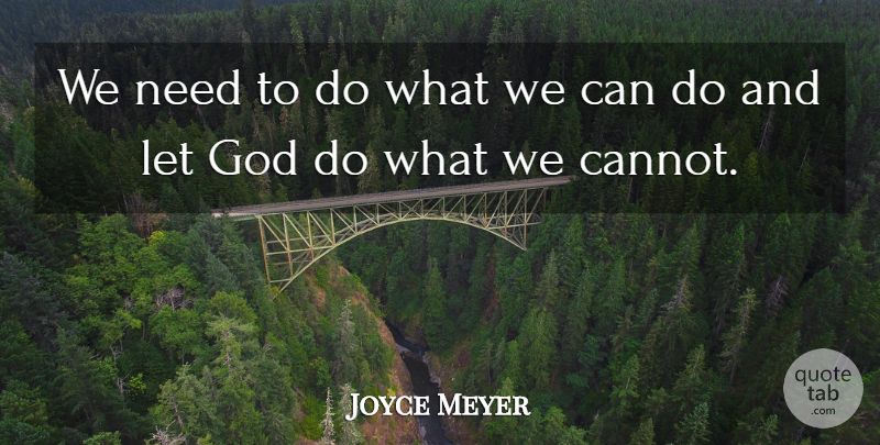 Joyce Meyer: We need to do what we can do and let God do ...
