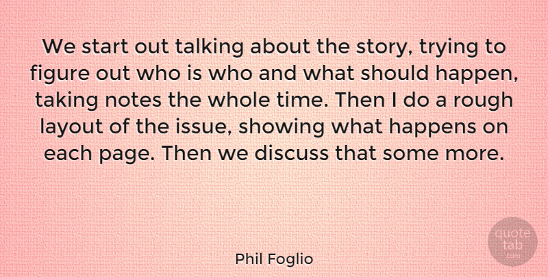 Phil Foglio Quote About American Cartoonist, Discuss, Figure, Happens, Layout: We Start Out Talking About...