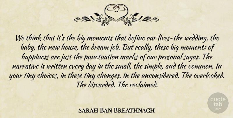 Sarah Ban Breathnach Quote About Happiness, Dream, Baby: We Think That Its The...