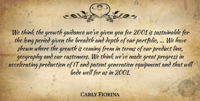 Carly Fiorina Quote About Breadth, Coming, Depth, Equipment, Generation: We Think The Growth Guidance...