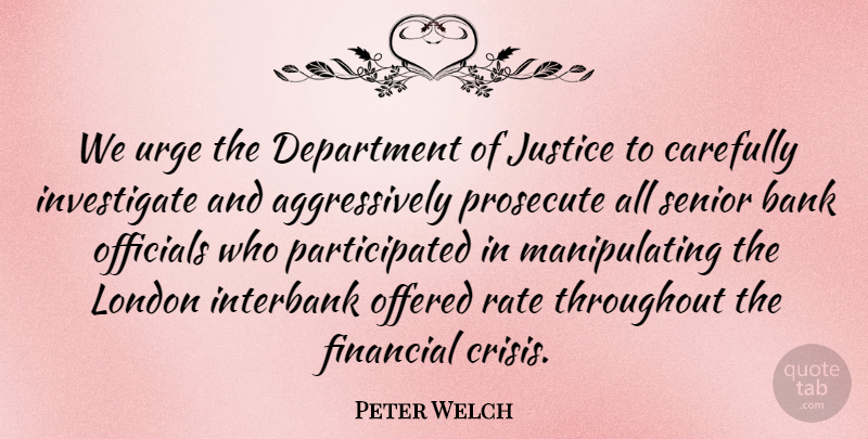 Peter Welch Quote About Bank, Carefully, Department, Offered, Officials: We Urge The Department Of...