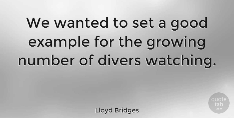 Lloyd Bridges Quote About Numbers, Example, Growing: We Wanted To Set A...