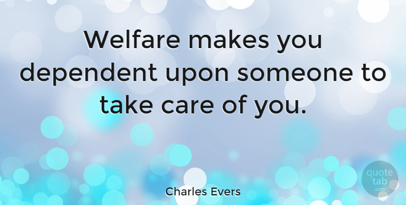 Charles Evers Welfare Makes You Dependent Upon Someone To Take Care