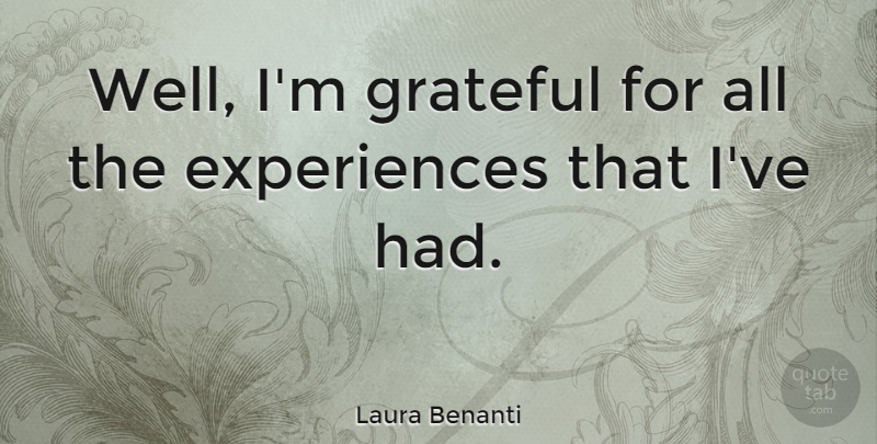 Laura Benanti Quote About Grateful, Wells: Well Im Grateful For All...