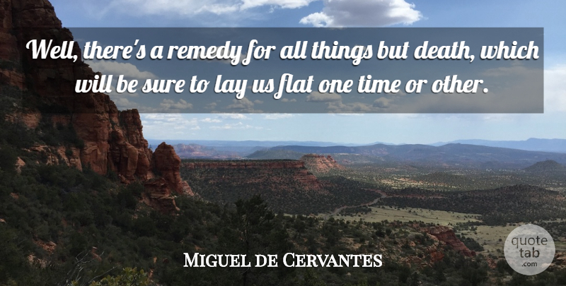 Miguel De Cervantes Well Theres A Remedy For All Things