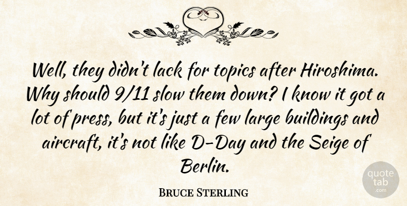 Bruce Sterling Quote About Buildings, Few, Lack, Large, Topics: Well They Didnt Lack For...