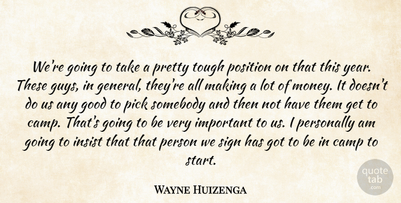 Wayne Huizenga: We\'re going to take a pretty tough position on that ...