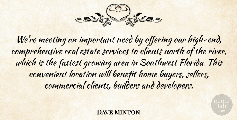 Dave Minton Quote About Area, Benefit, Builders, Clients, Commercial: Were Meeting An Important Need...