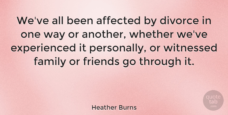 Heather Burns Weve All Been Affected By Divorce In One Way Or