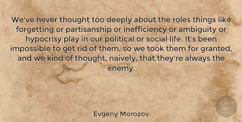 Evgeny Morozov Weve Never Thought Too Deeply About The Roles