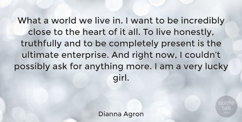 Dianna Agron What A World We Live In I Want To Be Incredibly Close