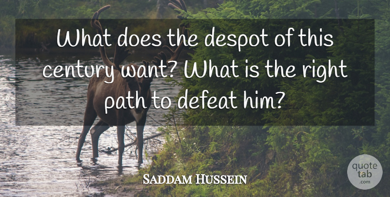 Saddam Hussein What Does The Despot Of This Century Want What Is