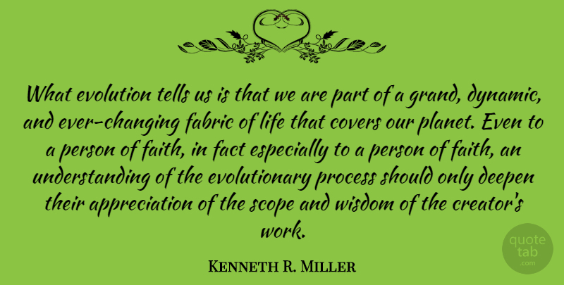 Kenneth R. Miller Quote About Gratitude, Appreciation, Fabric Of Life: What Evolution Tells Us Is...