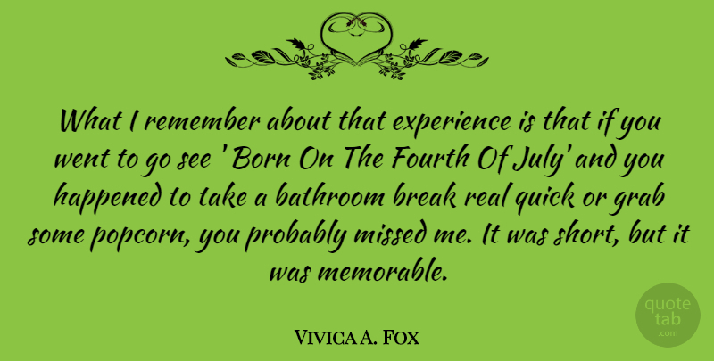 Vivica A. Fox Quote About Bathroom, Born, Break, Experience, Fourth: What I Remember About That...
