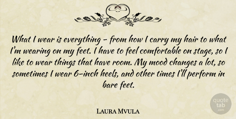 Laura Mvula Quote About Bare, Carry, Mood, Perform, Wear: What I Wear Is Everything...