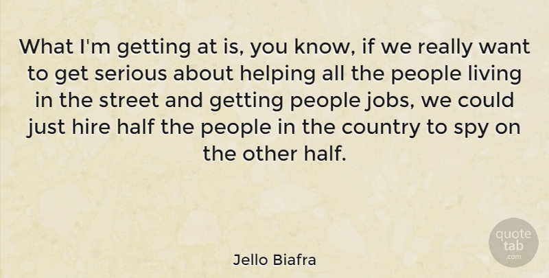 Jello Biafra What Im Getting At Is You Know If We Really Want To
