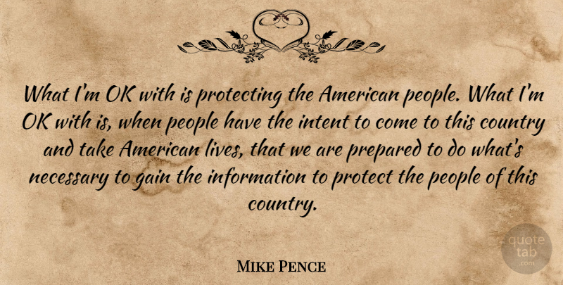 Mike Pence What Im Ok With Is Protecting The American People What