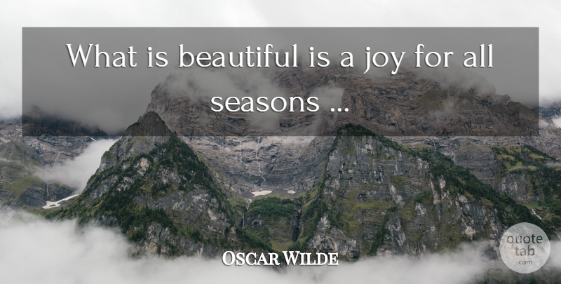 Oscar Wilde Quote About Beauty, Beautiful, Joy: What Is Beautiful Is A...
