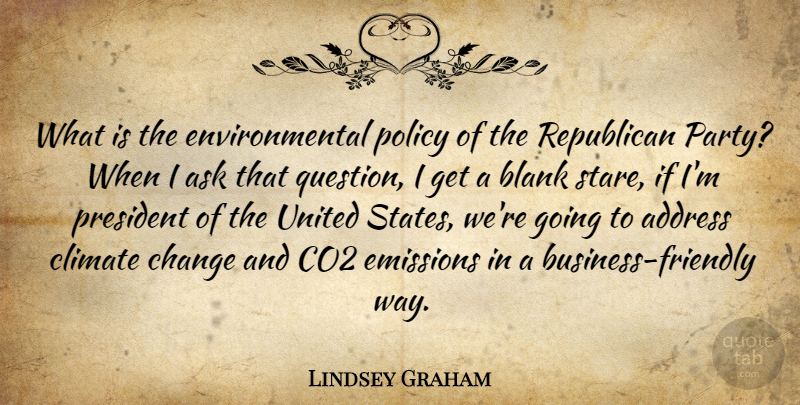 Lindsey Graham Quote About Change, Party, Environmental: What Is The Environmental Policy...