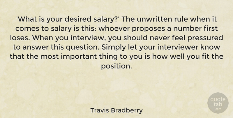 Travis Bradberry Quote About Answer, Desired, Fit, Number, Pressured: What Is Your Desired Salary...
