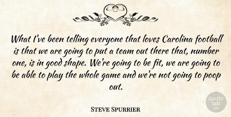 Steve Spurrier Quote About Carolina, Football, Game, Good, Loves: What Ive Been Telling Everyone...