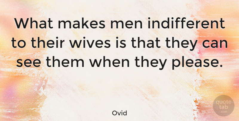 Ovid Quote About Marriage, Men, Wife: What Makes Men Indifferent To...