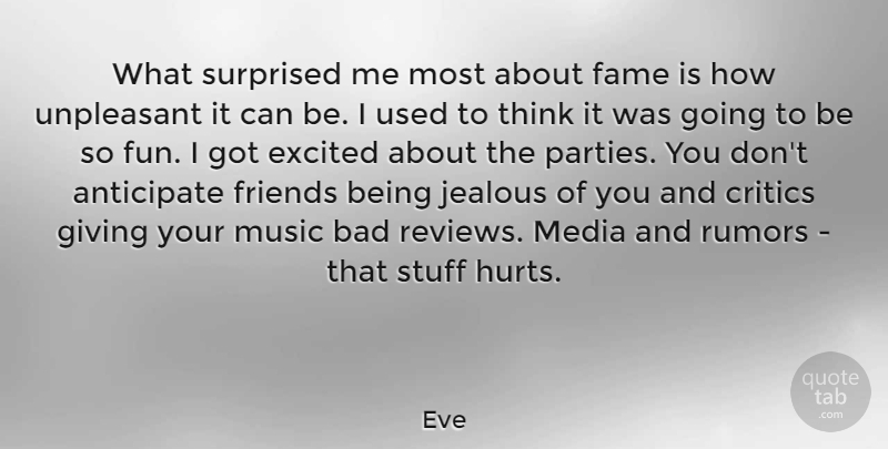 Eve What Surprised Me Most About Fame Is How Unpleasant It Can