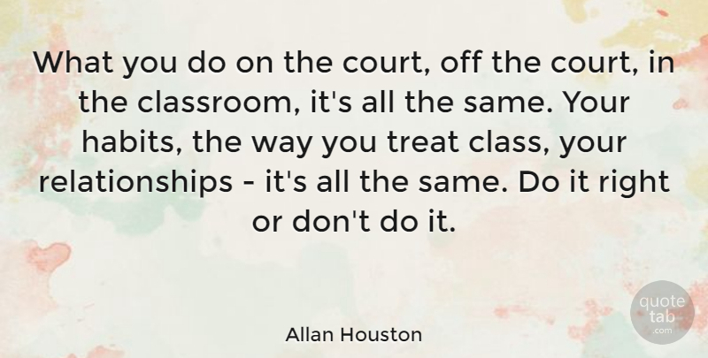 Allan Houston Quote About Class, Way, Habit: What You Do On The...