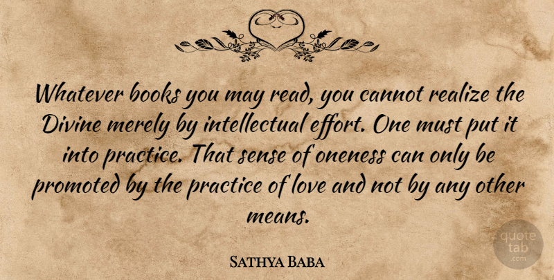 Sathya Baba Quote About Books, Books And Reading, Cannot, Divine, Love: Whatever Books You May Read...