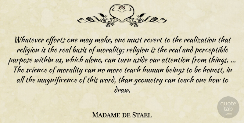 Madame de Stael Quote About Real, Effort, Attention: Whatever Efforts One May Make...