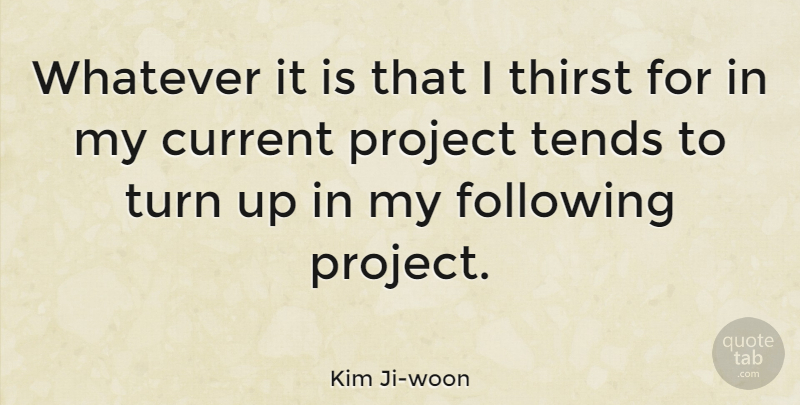 Kim Ji-woon Quote About Current, Following, Tends, Whatever: Whatever It Is That I...