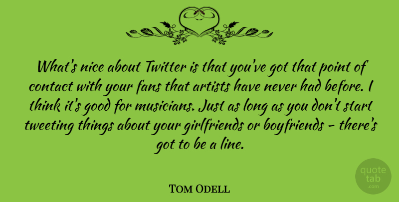 Tom Odell Whats Nice About Twitter Is That Youve Got That Point