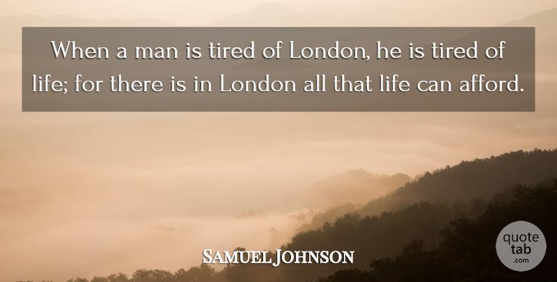 Samuel Johnson Quote About Life, Tired, Men: When A Man Is Tired...