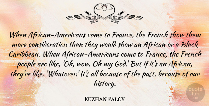 Euzhan Palcy Quote About African, Black, French, God, History: When African Americans Come To...